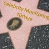 Celebrity Monitoring Artık Türkiye'de